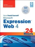 Sams Teach Yourself Microsoft Expression Web 4 in 24 Hours: Updated for Service Pack 2 - HTML 5, CSS3, jQuery (Paperback)