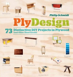PlyDesign: 73 Distinctive DIY Projects in Plywood (And Other Sheet Goods) (Paperback)