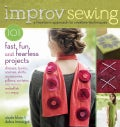 Improv Sewing: 101 Fast, Fun, and Fearless Projects (Paperback)