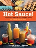 Hot Sauce!: Techniques for Making Signature Hot Sauces (Paperback)