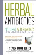 Herbal Antibiotics: Natural Alternatives for Treating Drug-Resistant Bacteria (Paperback)