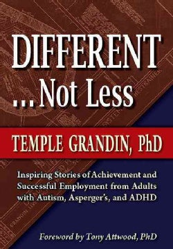 Different . . . Not Less: Inspiring Stories of Achievement and Successful Employment from Adults With Autism, Asp... (Paperback)