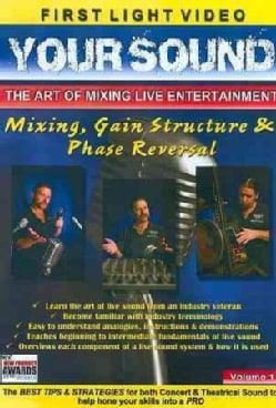 Your Sound: The Art of Mixing Live Entertainment: Mixing, Gain Structure & Phase Reversal (DVD)