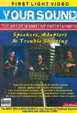 Your Sound: The Art of Mixing Live Entertainment: Speakers, Adapters & Trouble Shooting (DVD)