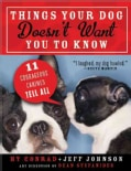 Things Your Dog Doesn't Want You to Know: Eleven Courageous Canines Tell All (Paperback)