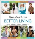 Days of Our Lives Better Living: Cast Secrets for a Healthier, Balanced Life (Hardcover)
