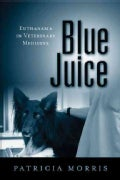 Blue Juice: Euthanasia in Veterinary Medicine (Paperback)