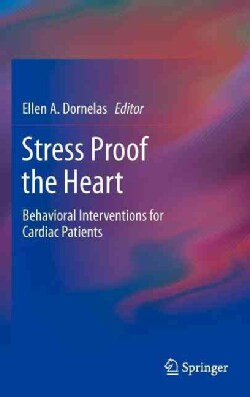 Stress Proof the Heart: Behavioral Interventions for Cardiac Patients (Hardcover)