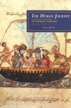 The Human Journey: A Concise Introduction to World History: Prehistory to 1450 (Hardcover)
