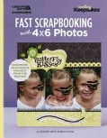Fast Scrapbooking with 4x6 Photos (Paperback)