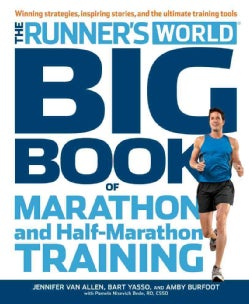 The Runner's World Big Book of Marathon and Half-Marathon Training: Winning Strategies, Inpiring Stories, and the... (Paperback)