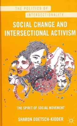Social Change and Intersectional Activism: The Spirit of Social Movement (Hardcover)