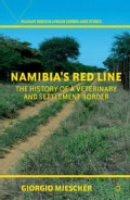 Namibia's Red Line: The History of a Veterinary and Settlement Border (Hardcover)