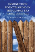 Immigration Policymaking in the Global Era: In Pursuit of Global Talent (Hardcover)
