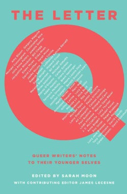 The Letter Q: Queer Writers' Notes to Their Younger Selves (Hardcover)