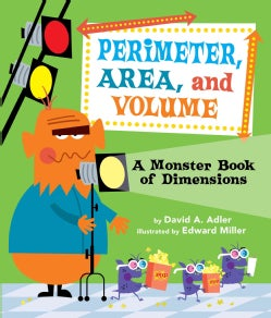 Perimeter, Area, and Volume: A Monster Book of Dimensions (Hardcover)