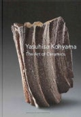 Yasuhisa Kohyama: The Art of Ceramics (Hardcover)