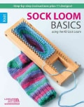Sock Loom Basics: Using the Kb Sock Loom (Paperback)