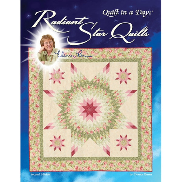 Quilt In A Day Radiant Star Quilts