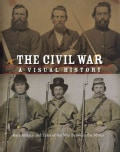 The Civil War: A Visual History, Rare Images and Tales of War Between the States (Hardcover)