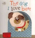 The Dog I Love Best (Board book)