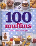 100 Muffins From 1 Easy Recipe (Hardcover)