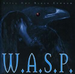 W.A.S.P. - Still Not Black Enough (Parental Advisory)