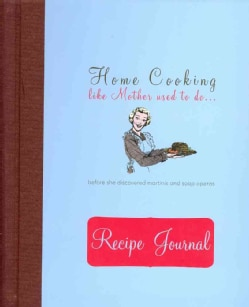 Recipe Journal: Home Cooking (Notebook / blank book)