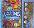 Capsters: Turn Bottle Caps into Cool Collectibles (Spiral bound)