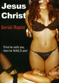 Jesus Christ: Serial Rapist (DVD)