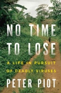 No Time to Lose: A Life in Pursuit of Deadly Viruses (Hardcover)