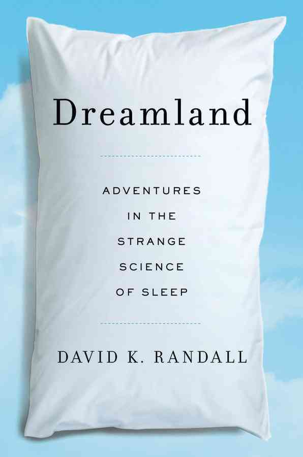 Dreamland: Adventures in the Strange Science of Sleep (Hardcover)