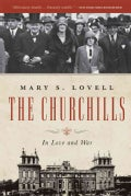 The Churchills: In Love and War: A Family at the Heart of History - from the Duke of Marlborough to Winston Churc... (Paperback)