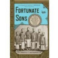 Fortunate Sons: The 120 Chinese Boys Who Came to America, Went to School, and Revolutionized an Ancient Civilization (Paperback)
