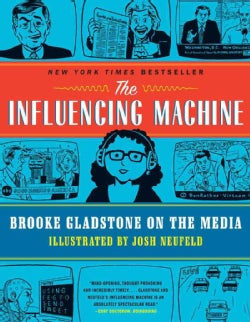 The Influencing Machine: Brooke Gladstone on the Media (Paperback)