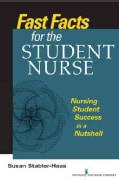 Fast Facts for the Student Nurse: Nursing Student Success in a Nutshell (Paperback)