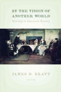 By the Vision of Another World: Worship in American History (Paperback)