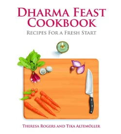 Dharma Feast Cookbook: Recipes for a Fresh Start (Paperback)
