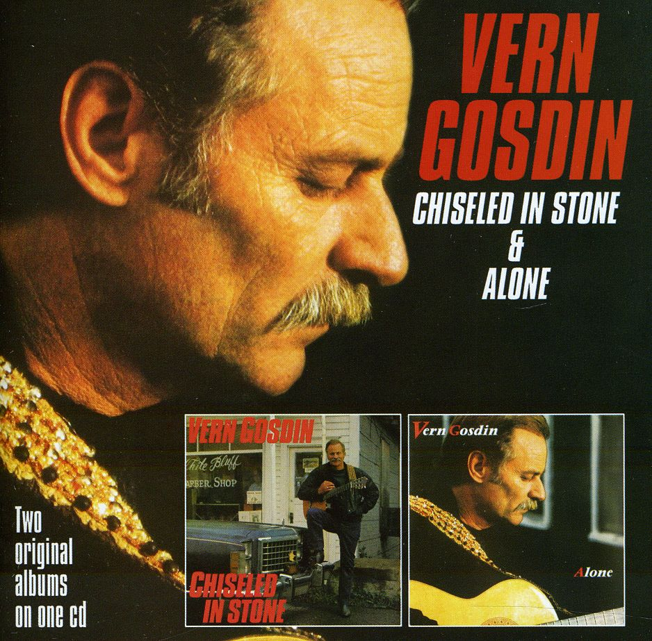 VERN GOSDIN - CHISELED IN STONE/ALONE