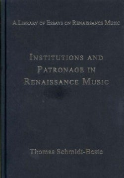 Institutions and Patronage in Renaissance Music (Hardcover)