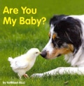 Are You My Baby? (Board book)
