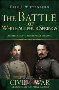 The Battle of White Sulphur Springs: Averell Fails to Secure West Virginia (Paperback)