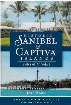 Historic Sanibel & Captiva Islands: Tales of Paradise (Paperback)