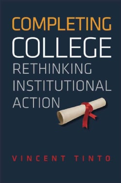 Completing College: Rethinking Institutional Action (Hardcover)