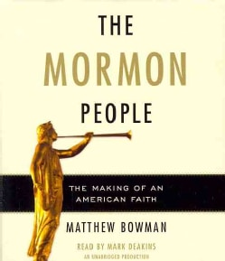 The Mormon People: The Making of an American Faith (CD-Audio)