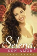 Para Selena, con amor / To Selena, With Love (Paperback)
