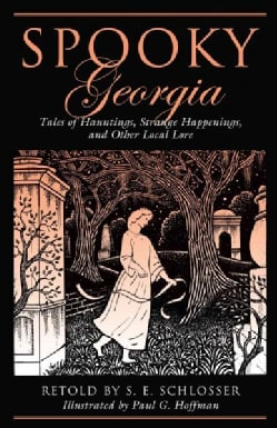 Spooky Georgia: Tales of Hauntings, Strange Happenings, and Other Local Lore (Paperback)