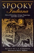 Spooky Indiana: Tales of Hauntings, Strange Happenings, and Other Local Lore (Paperback)