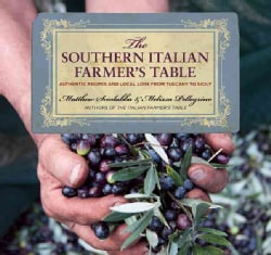 The Southern Italian Farmer's Table: Authentic Recipes and Local Lore from Tuscany to Sicily (Paperback)