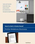 How to Start a Home-Based Public Relations Business (Paperback)